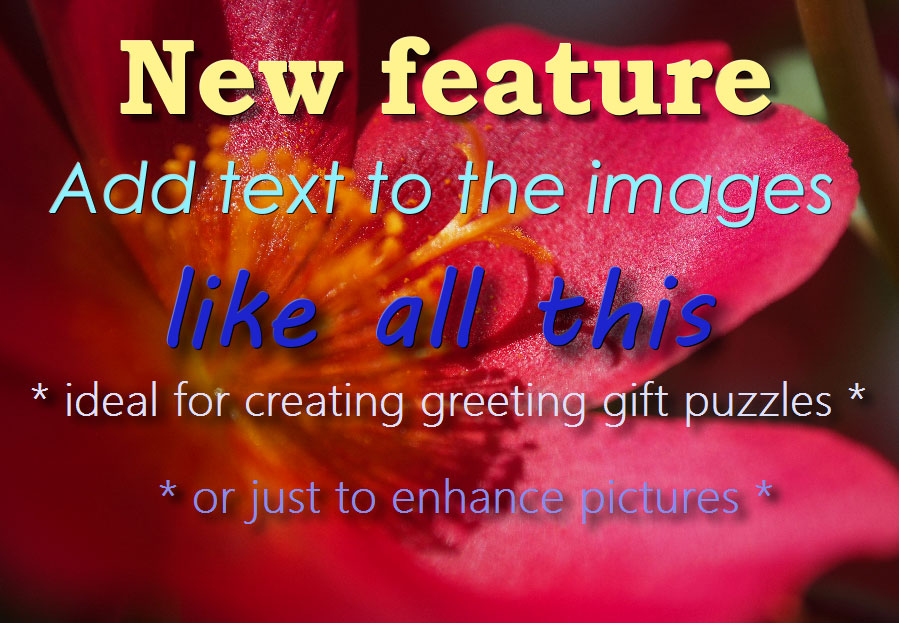 An image with text over it: this new feature of BrainsBreaker allows you to create a new kind of puzzles (greeting gift puzzles, quotations or just to enhance pictures... Whatever you want)