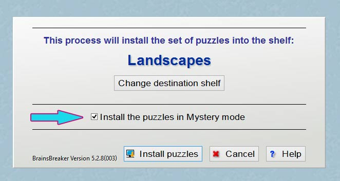 "When you install a ""canned"" set of puzzles from BrainsBreaker, you can choose to install it in Mystery mode."
